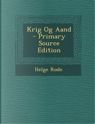Krig Og Aand by Helge Rode
