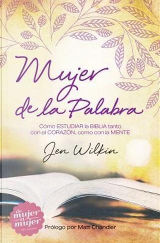Mujer de la Palabra/ Women of the Word by Jen Wilkin