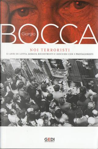 Noi terroristi by Giorgio Bocca