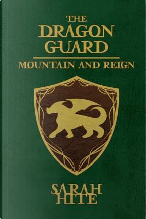 Mountain and Reign by Sarah Hite