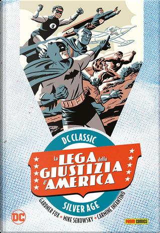 La Lega della Giustizia d'America vol. 1 by Gardner F. Fox