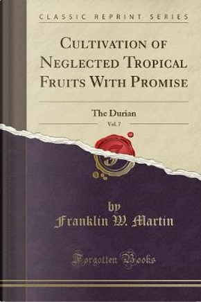 Cultivation of Neglected Tropical Fruits With Promise, Vol. 7 by Franklin W. Martin