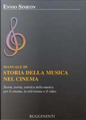 Manuale di storia della musica nel cinema by Ennio Simeon