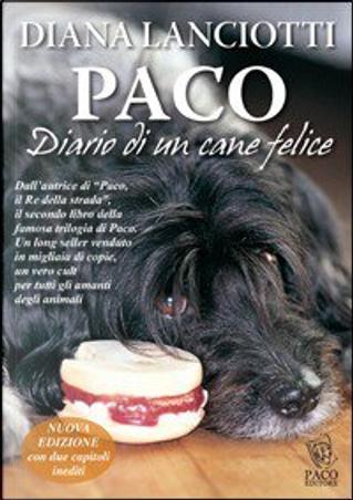 Paco. Diario di un cane felice by Diana Lanciotti
