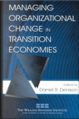 Managing Organizational Change in Transition Economies