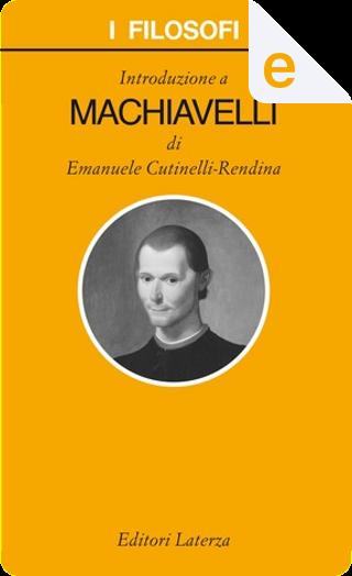 Introduzione a Machiavelli by Emanuele Cutinelli-Rendina