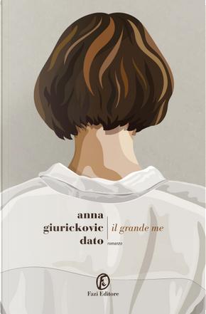 Il grande me by Anna Giurickovic