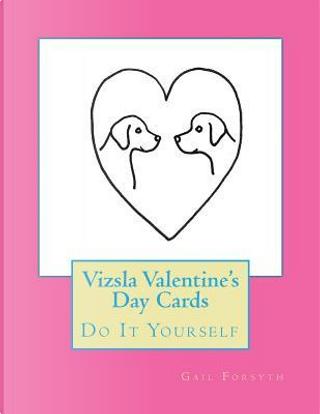Vizsla Valentine's Day Cards by Gail Forsyth