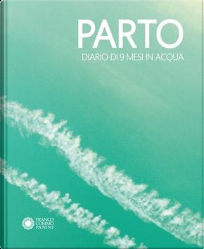 Parto by Chiara Carminati, Massimiliano Tappari