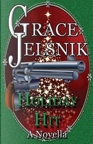Holiday Hit by Grace Jelsnik