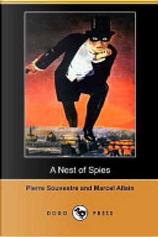 A Nest of Spies (Dodo Press) by Pierre Souvestre