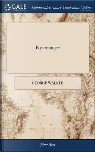 Perseverance by George Walker