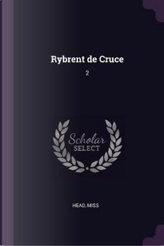 Rybrent de Cruce by Head