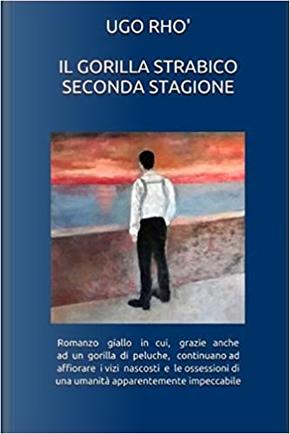 Il gorilla strabico seconda stagione by Ugo Rhò