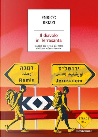 Il diavolo in Terrasanta by Enrico Brizzi