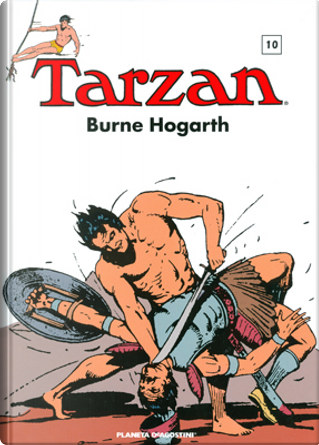 Tarzan vol. 10 - 1940-1941 by Burne Hogarth