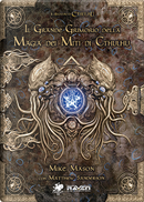 Il grande grimorio della magia dei Miti di Cthulhu by Matthew Sanderson, Mike Mason