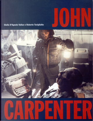 John Carpenter by Giulia D'Agnolo Vallan, Roberto Turigliatto
