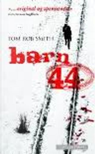 Barn 44 by Tom Rob Smith