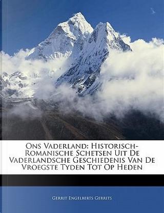 Ons Vaderland by Gerrit Engelberts Gerrits