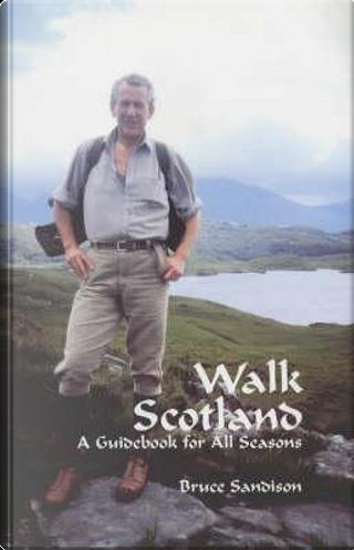 Walk Scotland by Bruce Sandison