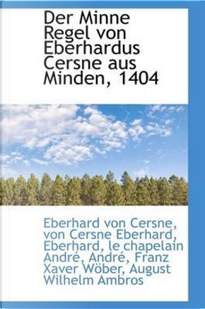 Der Minne Regel Von Eberhardus Cersne Aus Minden, 1404 by Eberhard Von Cersne