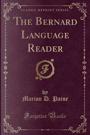 The Bernard Language Reader (Classic Reprint) by Marion D. Paine