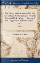 The History and Adventures of Gil Blas de Santillane. Newly Translated from the French of M. de la Sage. ... Illustrated with Copperplates. in Four Volumes. ... of 4; Volume 4 by Alain Rene Le Sage