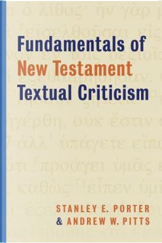 Fundamentals of New Testament Textual Criticism by Stanley E. Porter