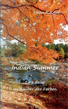 Indian Summer by Elena P. Knoll
