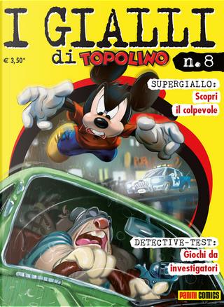 I Gialli di Topolino n. 8 by Andrea Mantelli, Giangiacomo Dalmasso, Giorgio Ferrari, Romano Scarpa, Sergio Tulipano
