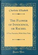 The Flower of Innocence, or Rachel by Charlotte Elizabeth