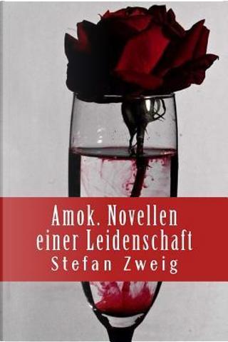 Amok. Novellen einer Leidenschaft by Stefan Zweig
