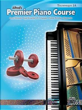 Premier Piano Course Technique, Book 2a by Dennis Alexander