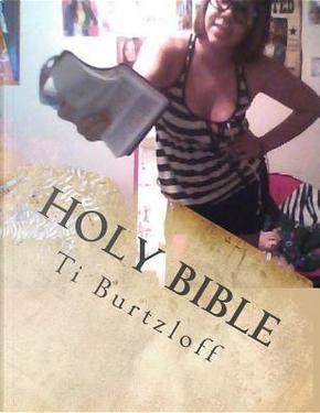 Holy Bible by Ti Burtzloff