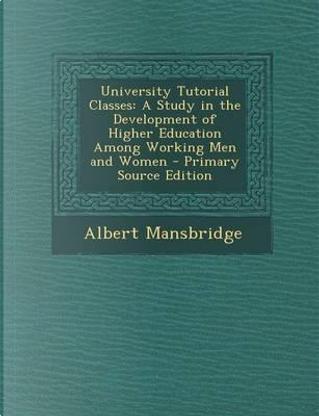 University Tutorial Classes by Albert Mansbridge