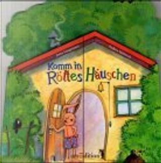 Komm in röttes Häuschen by Jutta Langreuter