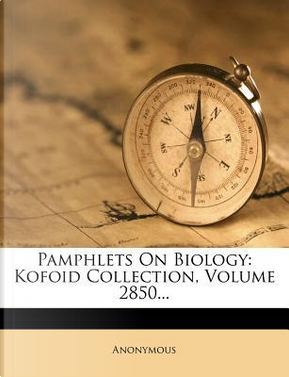 Pamphlets on Biology by ANONYMOUS