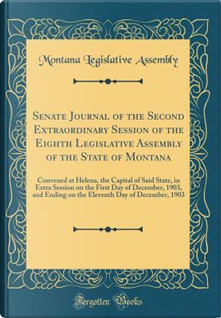 Senate Journal of the Second Extraordinary Session of the Eighth Legislative Assembly of the State of Montana by Montana Legislative Assembly