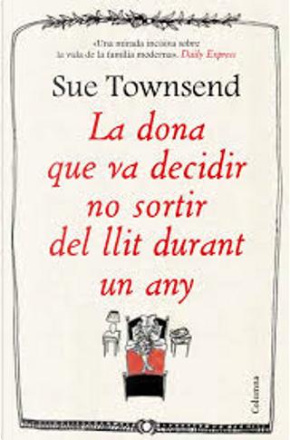 La dona que va decidir no sortir del llit durant un any by Sue Townsend