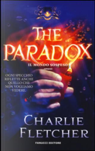 The paradox by Charlie Fletcher