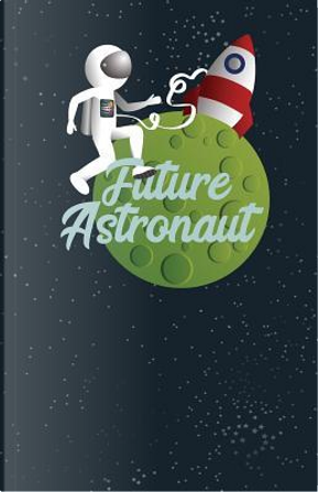Future Astronaut by Cool Science Notebooks