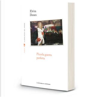Piccola guerra perfetta by Elvira Dones