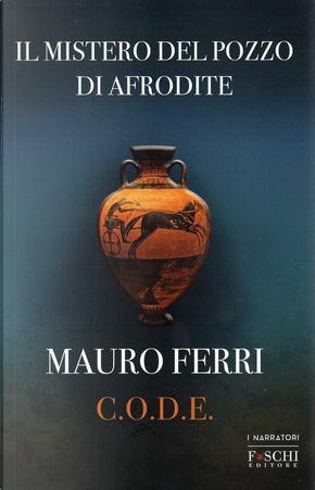 Il mistero del pozzo di Afrodite by Mauro Ferri