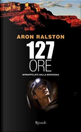 127 ore intrappolato dalla montagna by Aron Ralston
