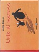 Urlo di mamma by Jutta Bauer