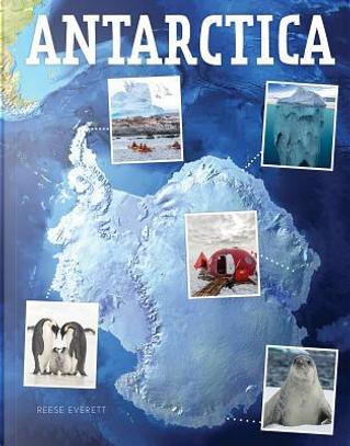Antarctica by Reese Everett