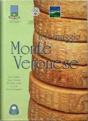 Il formaggio Monte Veronese by Enzo Gambin