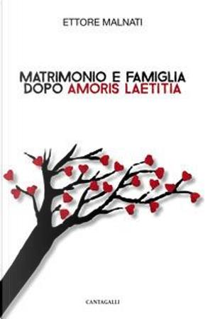 Matrimonio e famiglia dopo «Amoris Laetitia» by Ettore Malnati