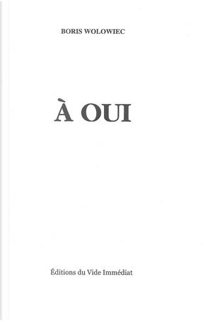 À Oui by Boris Wolowiec